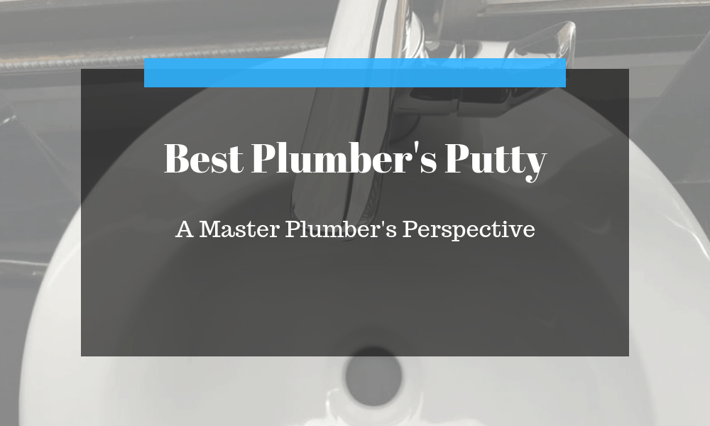Best Plumbers Putty (Professional Perspective) - ProudNest
